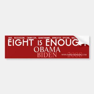 Eight is ENOUGH - Obama Political Bumper Sticker Car Bumper Sticker