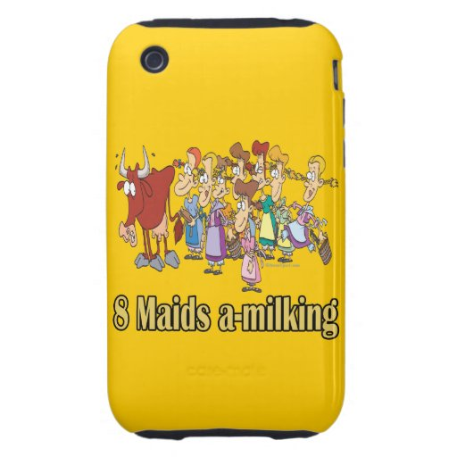 eight maids a-milking 8th eighth day christmas tough iPhone 3 cases