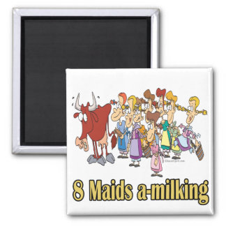 eight maids a-milking 8th eighth day christmas magnet