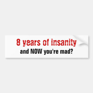Eight Years Bumper Sticker