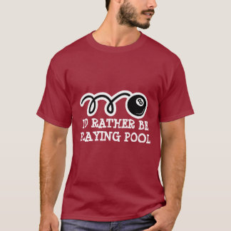 Eightball t-shirt | I'd rather be playing pool
