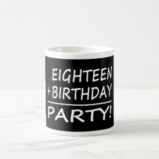 Eighteenth Birthdays : Eighteen + Birthday = Party Coffee Mug
