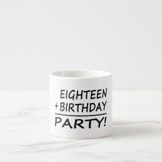 Eighteenth Birthdays : Eighteen + Birthday = Party Espresso Cup