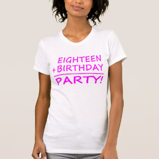 Eighteenth Birthdays : Eighteen + Birthday = Party T-shirts