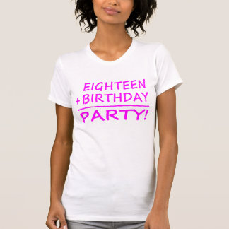 Eighteenth Birthdays : Eighteen + Birthday = Party Tee Shirt