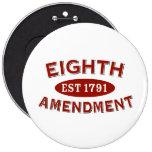 Eighth Amendment Est 1791 Buttons