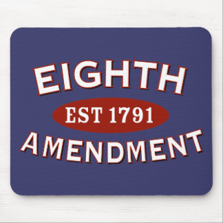 Eighth Amendment Est 1791 Mouse Pad