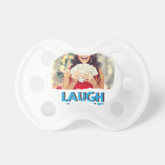 Eighth February - Laugh And Get Rich Day Pacifier