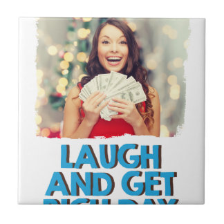 Eighth February - Laugh And Get Rich Day Tile