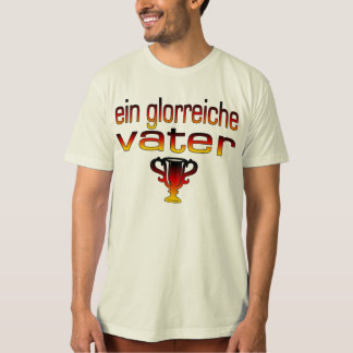 Ein Glorreiche Vater Germany Flag Colors Tee Shirt