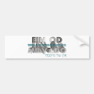 Ein Od Milvado Bumper Sticker