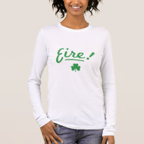 Eire! Long Sleeve T-Shirt