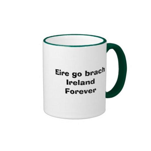 Eire va brach Irlanda para siempre Taza A Dos Colores