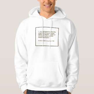 Eisenhower Military-Industrial Complex Speech Hoodie
