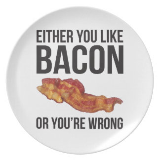 Either You Like Bacon or You re Wrong Party Plate