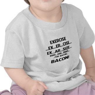 Ejercicio. .BACON Camiseta