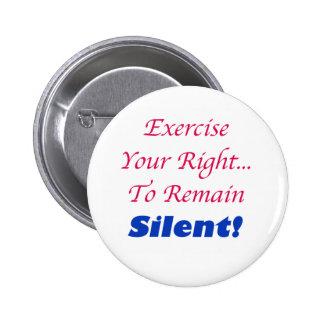Ejercite su derecho… Botón Pin Redondo De 2 Pulgadas