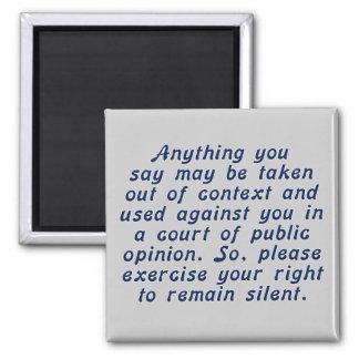 Ejercite su juicio y mantenga su boca cerrada iman de nevera