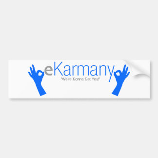 "eKarmany- ""We're Gonna Get You!"" Car Bumper Sticker"