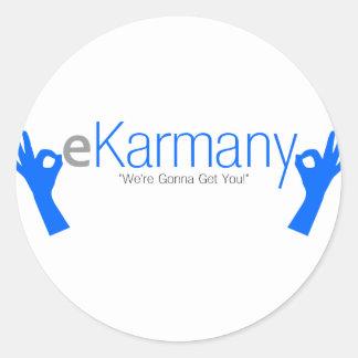 "eKarmany- ""We're Gonna Get You!"" Classic Round Sticker"
