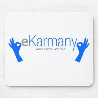 """eKarmany- """"We're Gonna Get You!"""" Mouse Pad"""
