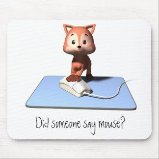 Eke.. A mouse!!! Mouse Pad