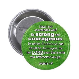 El 1:9 de Joshua sea verso fuerte y valeroso de la Pin Redondo De 2 Pulgadas