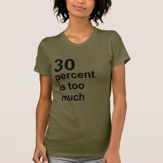 el 30 por ciento es demasiado tee shirts