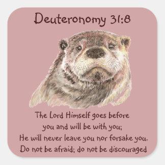 El 31:8 de Deut de la escritura no es nutria Pegatina Cuadrada