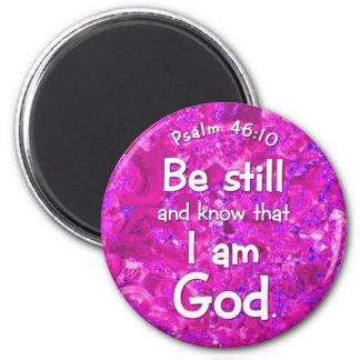 El 46:10 del salmo todavía esté y sabe cita rosada imán redondo 5 cm