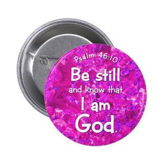 El 46:10 del salmo todavía esté y sabe cita rosada pin redondo de 2 pulgadas