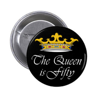 ¡el 50.o cumpleaños la reina es 50! pin redondo de 2 pulgadas