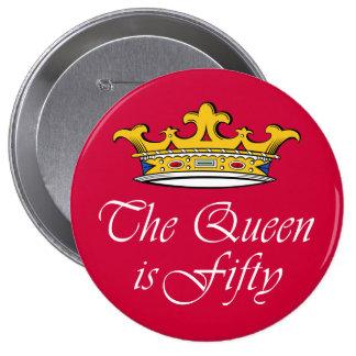 ¡el 50.o cumpleaños la reina es 50! pin redondo de 4 pulgadas