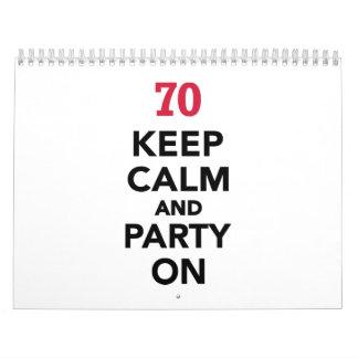 el 70.o cumpleaños guarda calma y va de fiesta calendario