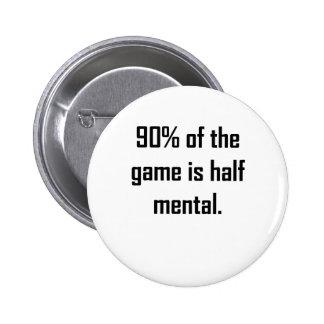El 90% de The Game es a medias mental Pin Redondo De 2 Pulgadas