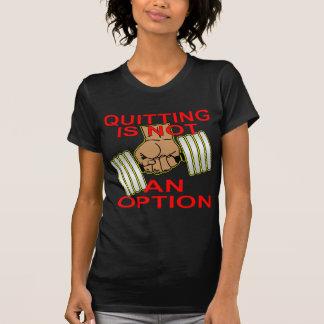 El abandono no es una pesa de gimnasia Weightlift  Camiseta