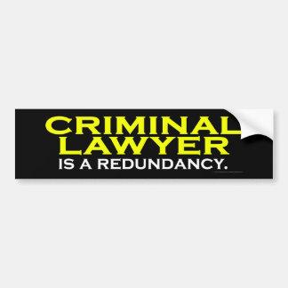 El abogado criminal es una redundancia pegatina para auto