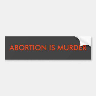 El aborto es asesinato etiqueta de parachoque