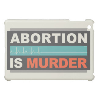El aborto es asesinato