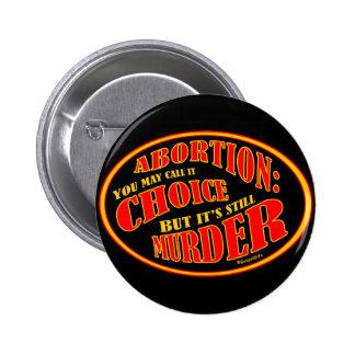 El aborto es asesinato pin