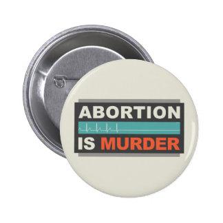 El aborto es asesinato pin redondo de 2 pulgadas