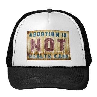 El aborto no es atención sanitaria gorras