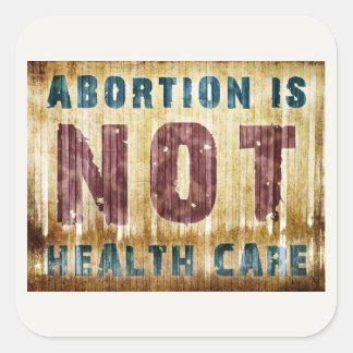El aborto no es atención sanitaria calcomanías cuadradas