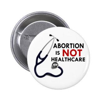 El aborto no es atención sanitaria pin