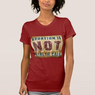 El aborto no es atención sanitaria camiseta