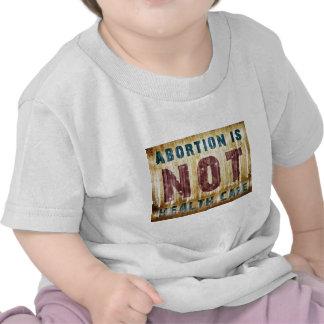 El aborto no es atención sanitaria camisetas
