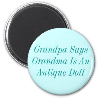 El abuelo dice que la abuela es un imán antiguo de