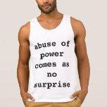 el abuso de poder viene como ninguna sorpresa tops sin mangas