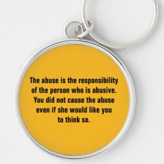 El abuso es la responsabilidad de la persona… llavero redondo plateado