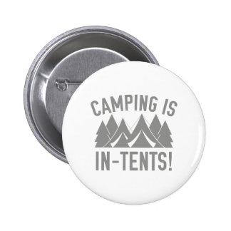 ¡El acampar es intentos! Pin Redondo De 2 Pulgadas